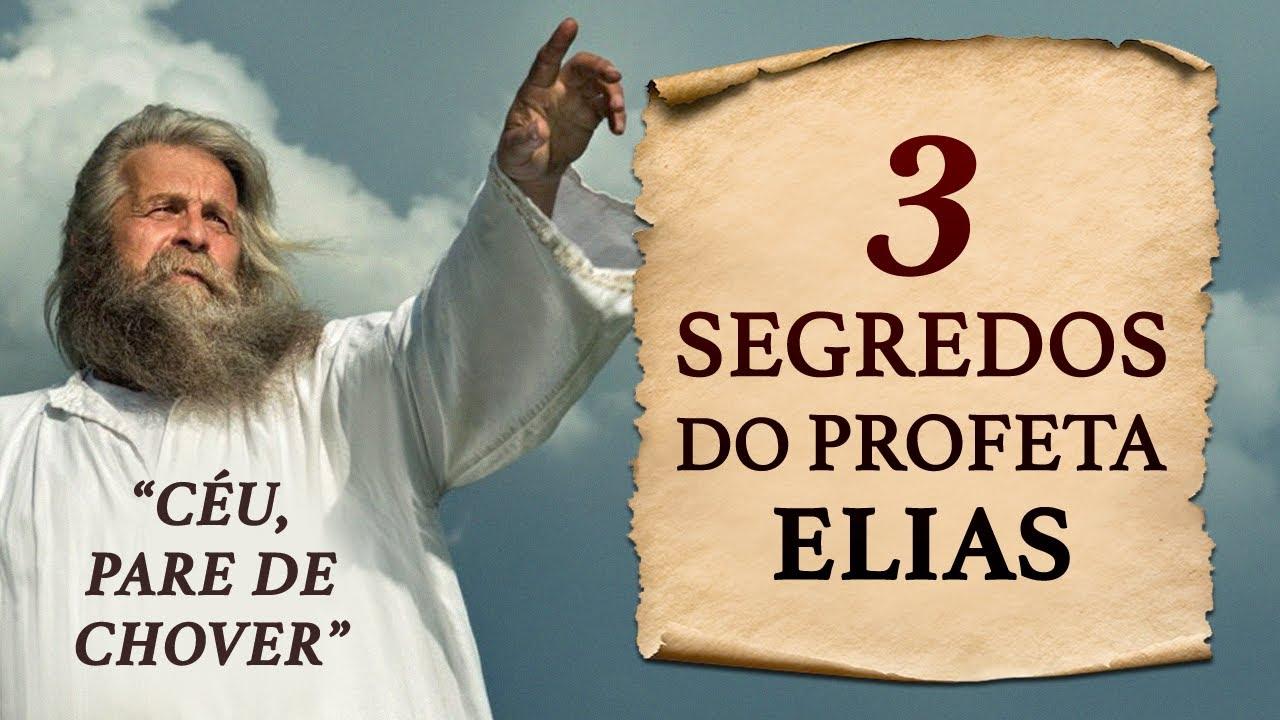 DESCUBRA OS 3 SEGREDOS DA VIDA DO PROFETA ELIAS