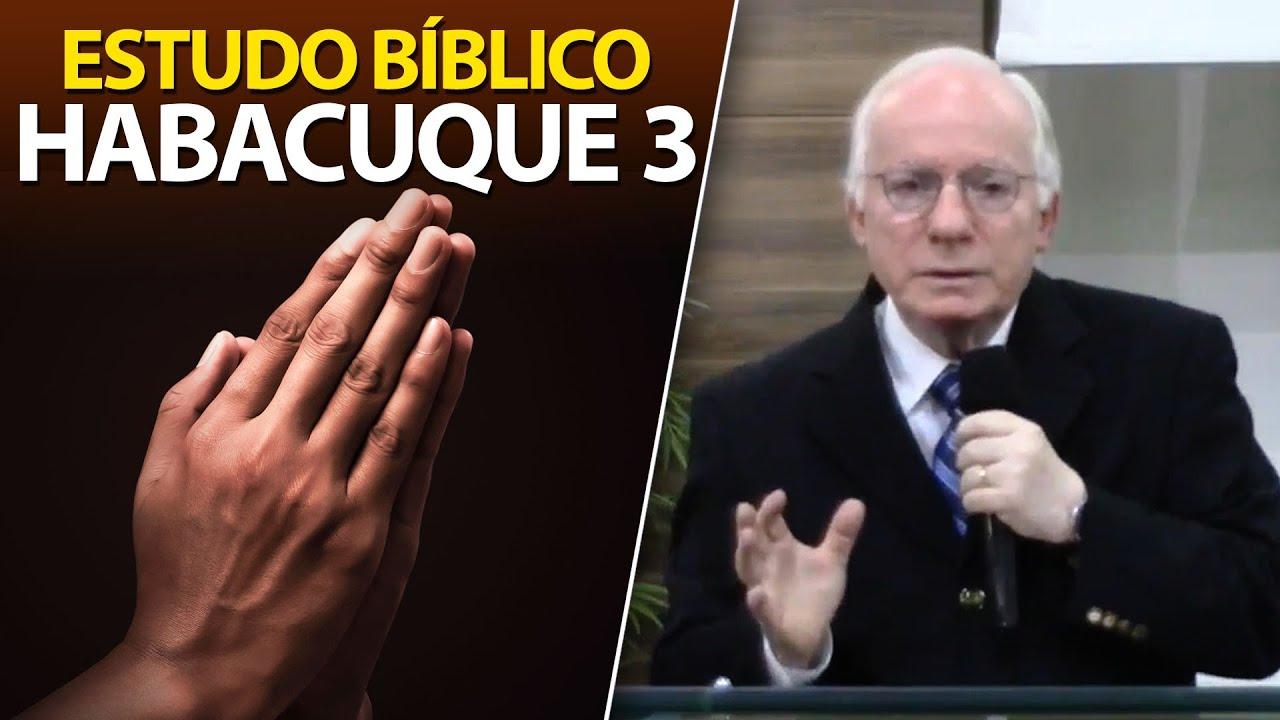Estudo bíblico sobre o profeta Habacuque capítulo 3 | Pastor Paulo Seabra
