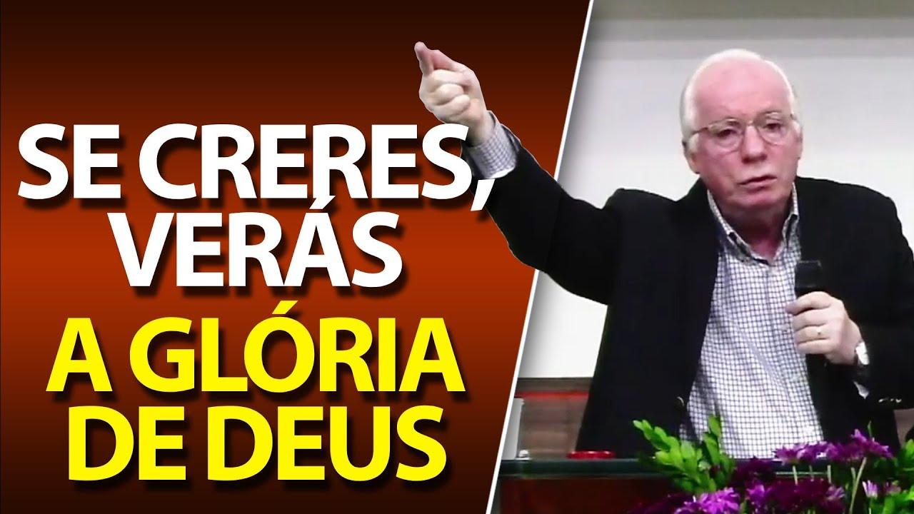 Se creres, verás a glória de Deus (João 11:40) Pregação de Paulo Seabra em 2021